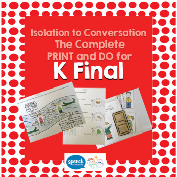 Articulation - Isolation to Conversation - K Final